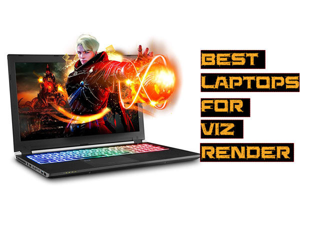 Best Laptops to Buy for Viz Render and 3DS Max