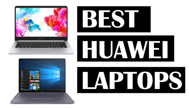 Latest Top Best Huawei Laptops to purchase