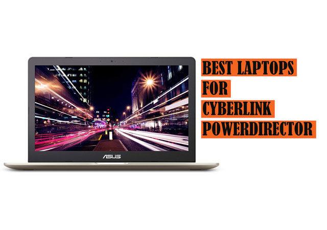 Top Best PowerDirector Laptops Recommendations to buy