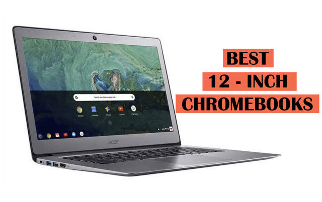 Best 12 inch Chromebook recommendations
