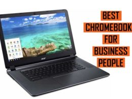 Top Best Chromebooks for Business People Recommendations