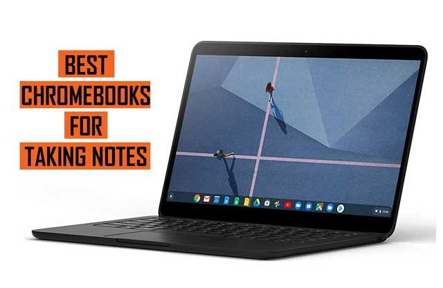 Top Best Chromebooks for Note Taking recommendations
