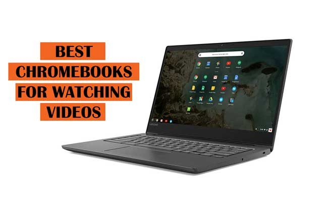 Best Chromebooks for Watching Videos Recommendations