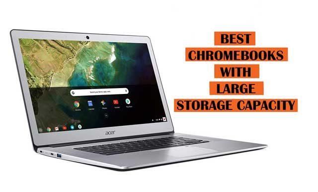 Best Large Storage Capacity Chromebooks