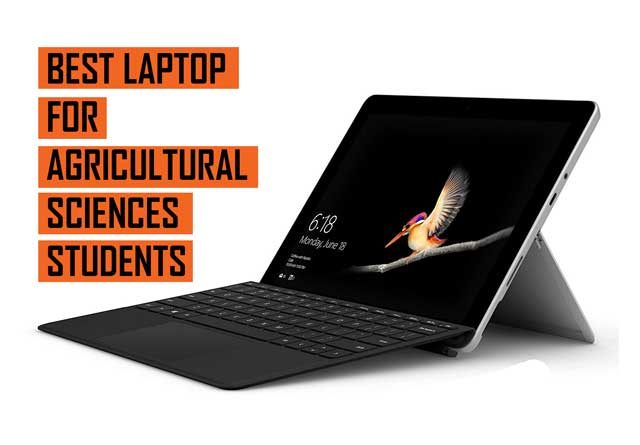 Top Best Laptop Recommendation for Agricultural Sciences Students