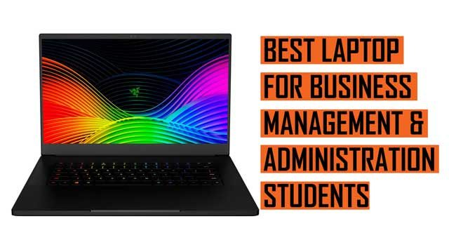 Top Best Laptop recommendation for Business Administration and Management