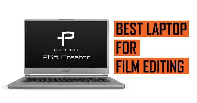 Top Best Laptop Recommendation for Professional Film Editing