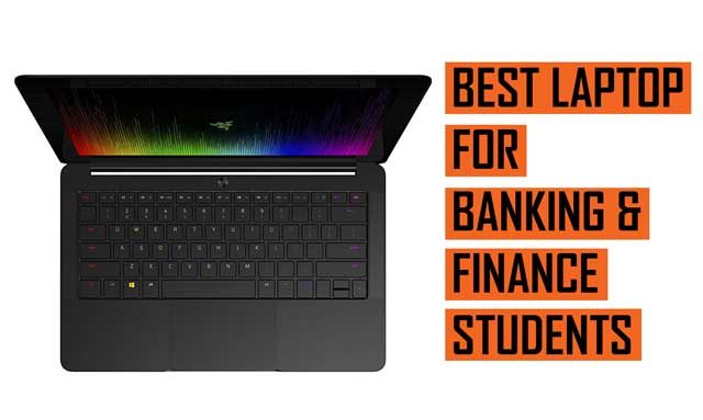 Top Best Laptop Recommendation for Banking and Finance Students