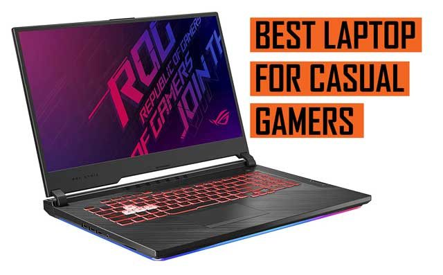 Latest Best Laptop recommendation for Casual Gamer