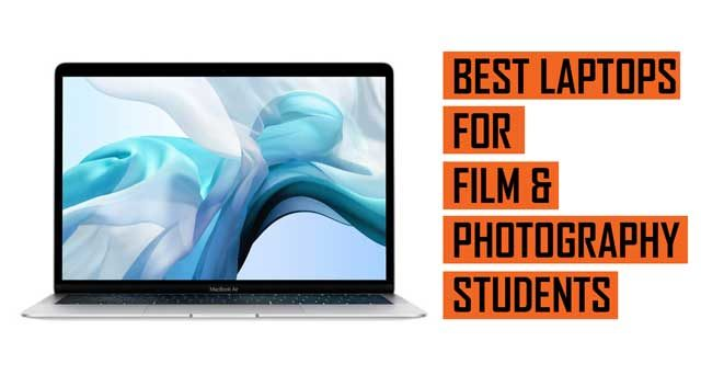 Top Best Laptop recommendations for Film and Photography Students