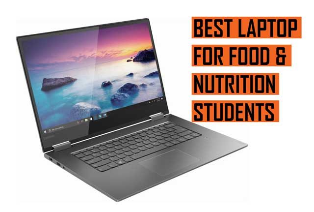 Top Best Laptop recommendations for Food and Nutrition Students