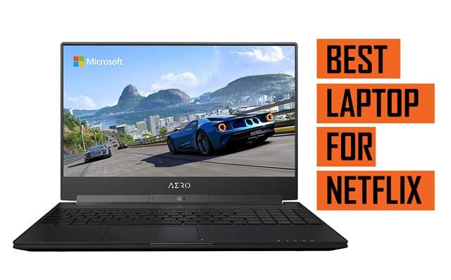 Latest Top Laptop recommendation for watching Netflix