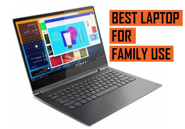 Top Best Latest Laptop recommendation for Family use
