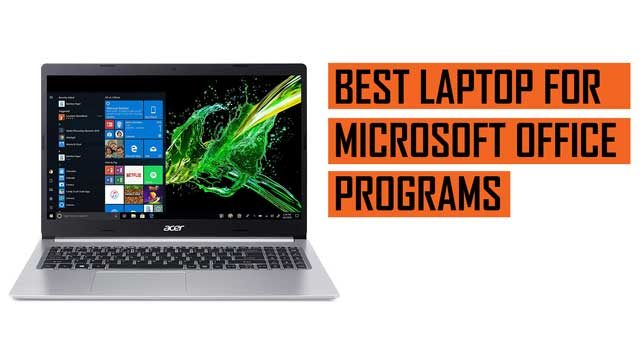 Top Latest Best Laptop recommendation for Microsoft Office Programs