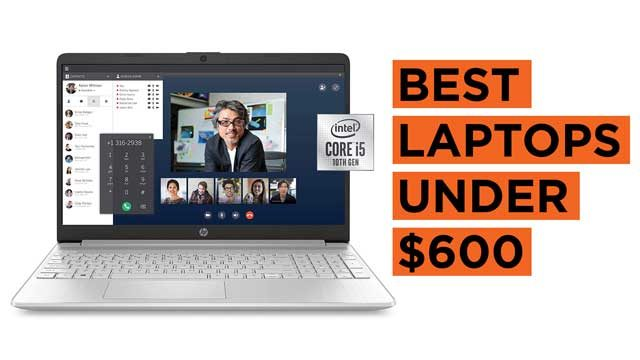Latest Top Laptops Under 600 dollars