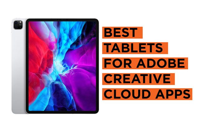 Latest Best Tablet Recommendations for Adobe Creative Cloud Apps
