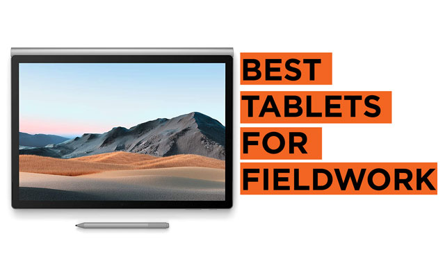 Latest Top Tablets for Carrying Fieldwork