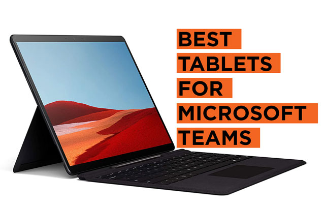 Latest Best Tablet Recommendations for Microsoft Teams