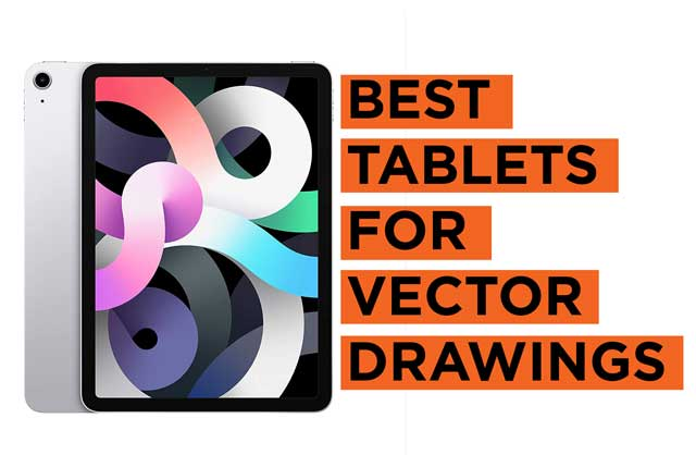 Top Tablet Recommendations for Vector Drawings