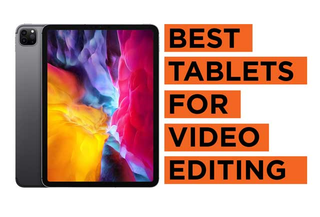 Best-Tablets-for-Video-Editing