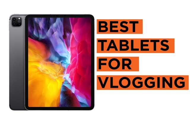Best-Tablets-for-Vlogging