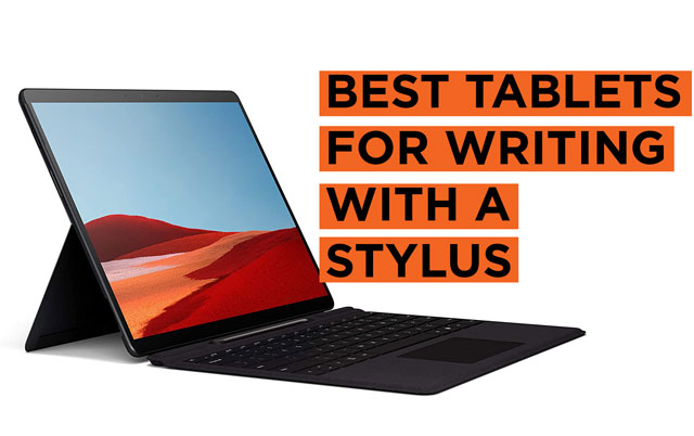 Latest Best Tablets for Writing with a Stylus or Pen