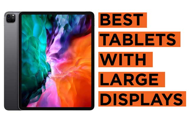 Latest Top Large Display Tablet Recommendations