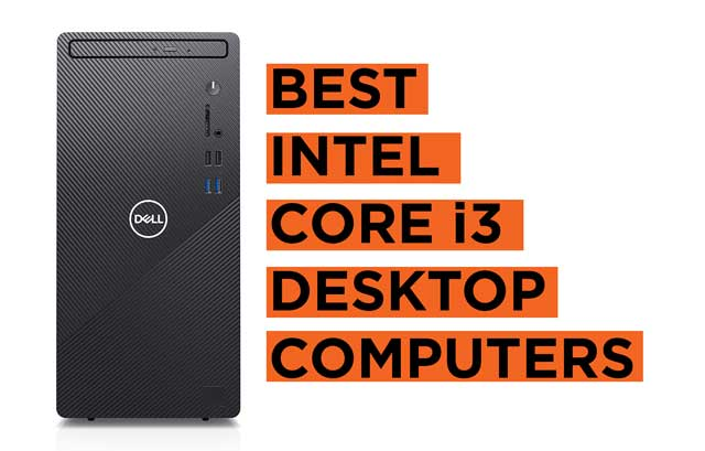 Best Intel Core i3 Desktop Computers Reviews and Recommendations