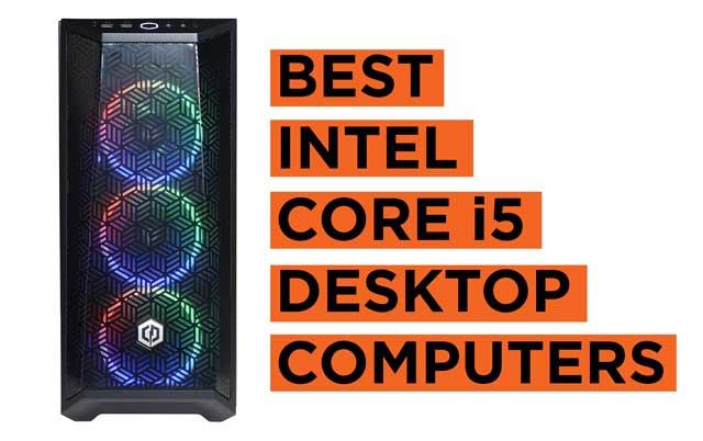Best Intel Core i5 Desktop Computers Reviews