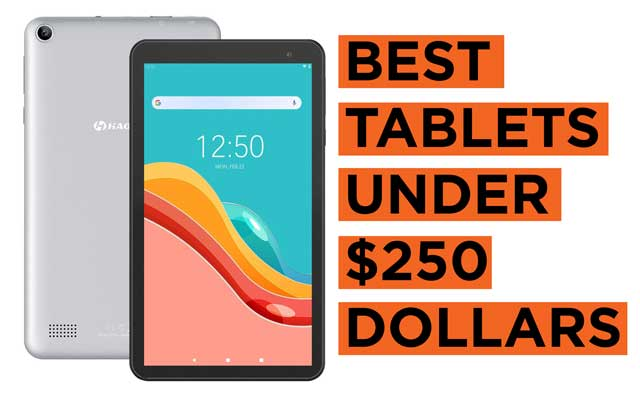 Latest Top Recommended Best-Tablets-Under-250-Dollars