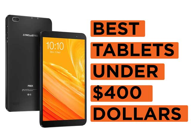 Best-Tablets-Under-$400-Dollars Recommendations