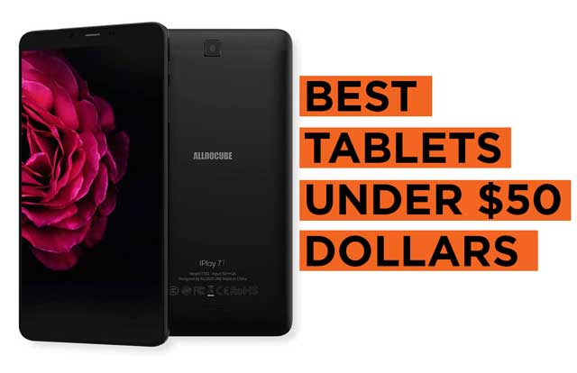 Latest Top Recommended Best-Tablets-Under-50-Dollars