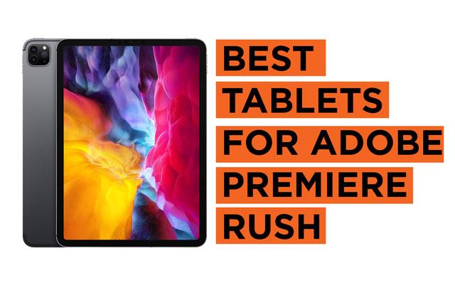 Best-Tablets-for-Adobe-Premire-Rush