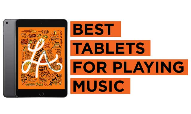 Latest Top Tablet Recommendations for Playing Music