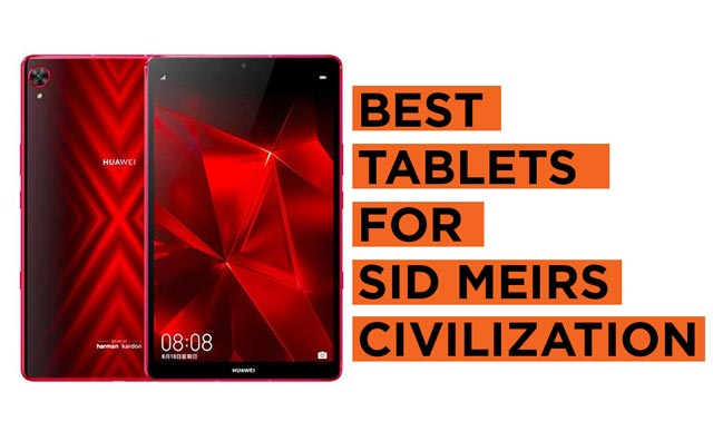 Best-Tablets-for-Sid-Meirs-Civilization