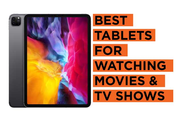 Recommended Best-Tablets-for-Watching-Movies-and-TV-Shows