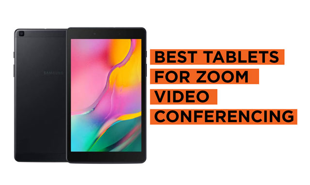 Latest Top Tablets for Zoom Video Conferencing Recommendations