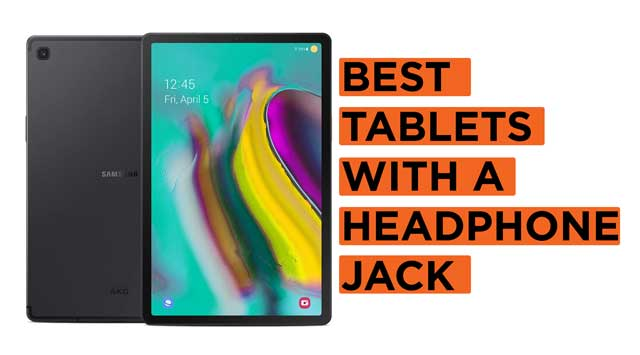 Best-Tablets-with-a-Headphone-Jack Recommendation