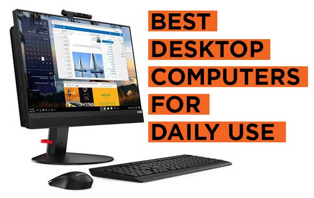 Best Desktop Computers for Daily Use