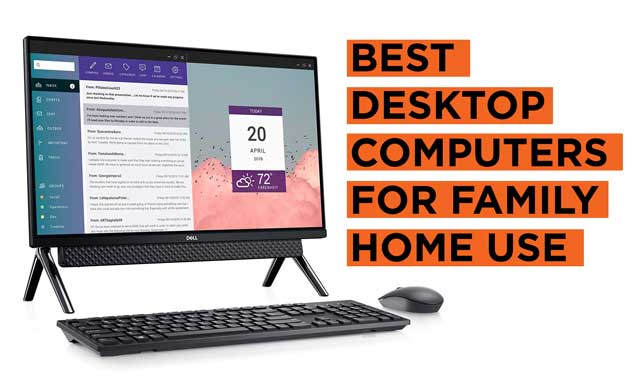 Best Desktop Computers for Family Home Use Recommendations