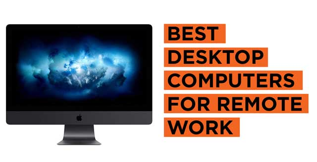 Best Desktop Computers for Remote Work Recommendations