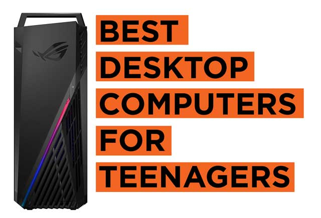 Best Desktop Computers for Teenagers Recommendations