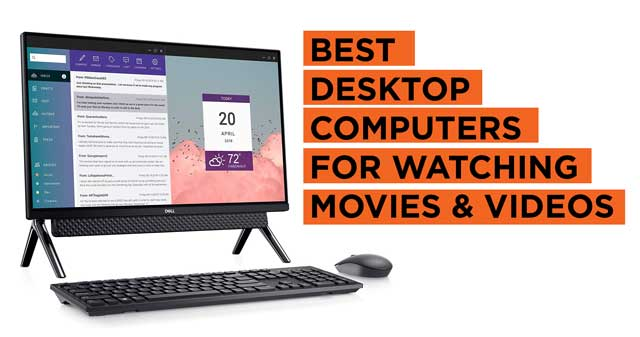 Best Desktop Computers for Watching Movies and TV Shows Recommendations