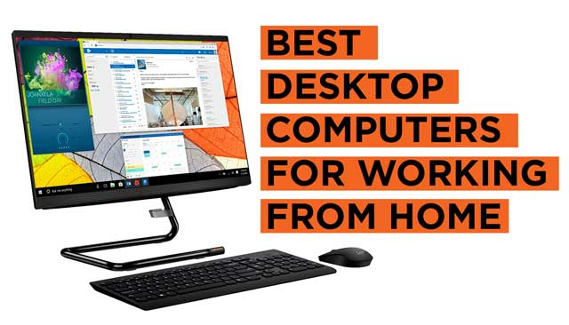 Best Desktop Computers for Working From Home