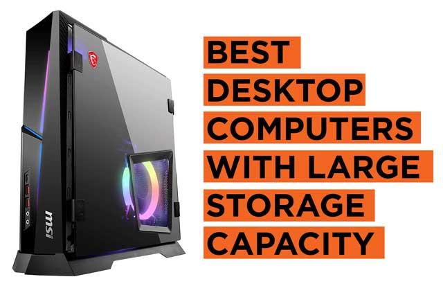 Best Desktop PCs with Large Storage Space