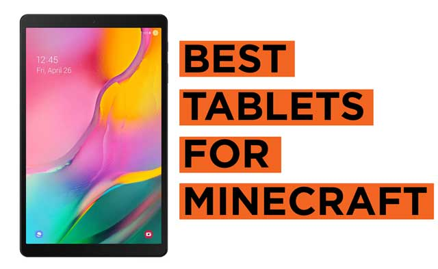 Latest Best Tablets for Playing Minecraft