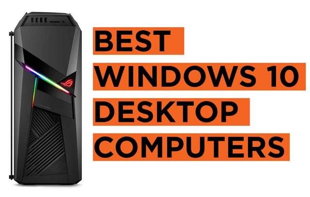 Latest Top Windows 10 Desktop PCs