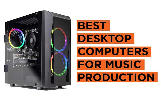 Latest Best Music Production Capable Desktop Computer Recommendation