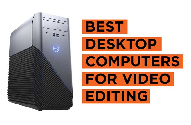 Latest Top Video Editing Desktop PC