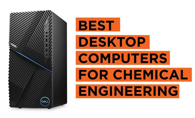 Latest Top Desktop Computers for Chemical Engineering Students